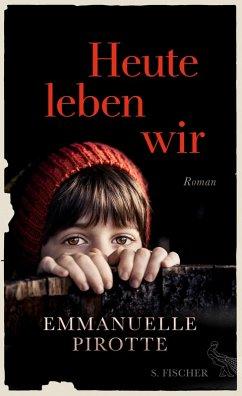 Heute leben wir (eBook, ePUB) - Pirotte, Emmanuelle