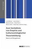 Zum Verhältnis von Empirie und kultursoziologischer Theoriebildung