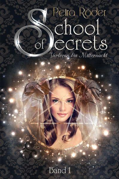 School of Secrets (Band1) - Verloren bis Mitternacht (eBook, ePUB) - Röder, Petra