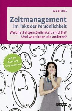 Zeitmanagement im Takt der Persönlichkeit - Brandt, Eva