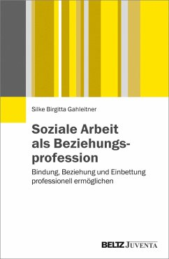 Soziale Arbeit als Beziehungsprofession - Gahleitner, Silke Birgitta