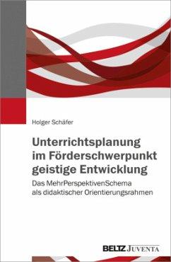 Unterrichtsplanung im Förderschwerpunkt geistige Entwicklung - Schäfer, Holger