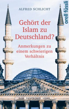 Gehört der Islam zu Deutschland? - Schlicht, Alfred