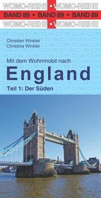 Mit dem Wohnmobil nach England. Teil 1: Der Süden - Winkler, Christian; Winkler, Christina