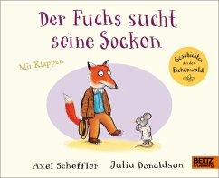 Der Fuchs sucht seine Socken - Scheffler, Axel; Donaldson, Julia