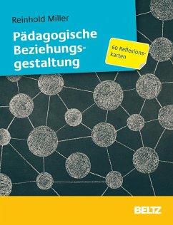 Pädagogische Beziehungsgestaltung - Miller, Reinhold
