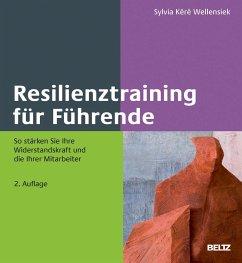 Resilienztraining für Führende - Wellensiek, Sylvia K.