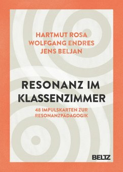 Resonanz im Klassenzimmer - Rosa, Hartmut; Endres, Wolfgang; Beljan, Jens