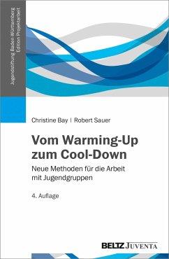 Vom Warming-Up zum Cool-Down - Bay, Christine; Sauer, Robert