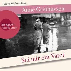 Sei mir ein Vater (Ungekürzte Lesung) (MP3-Download) - Gesthuysen, Anne