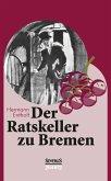 Der Ratskeller zu Bremen (eBook, PDF)