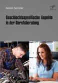 Geschlechtsspezifische Aspekte in der Berufsberatung (eBook, PDF)