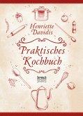 Praktisches Kochbuch für die gewöhnliche und feinere Küche. Mit über 1500 Rezepten (eBook, PDF)