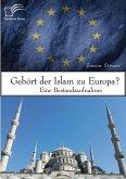 Gehört der Islam zu Europa? Eine Bestandsaufnahme (eBook, PDF)