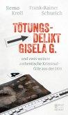 Tötungsdelikt Gisela G. (Mängelexemplar)