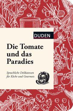Die Tomate und das Paradies (eBook, PDF) - Lagoda, Martin; Snowdon, Bettina; Dudenredaktion