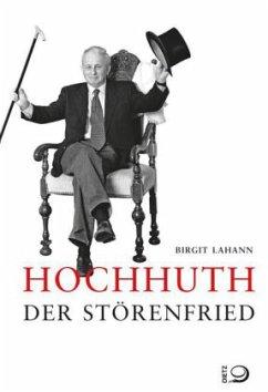 Hochhuth - Der Störenfried (Mängelexemplar) - Lahann, Birgit