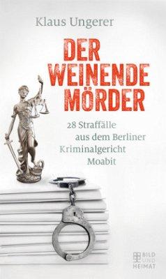 Der weinende Mörder (Mängelexemplar) - Ungerer, Klaus
