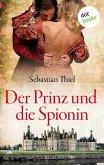 Der Prinz und die Spionin (eBook, ePUB)