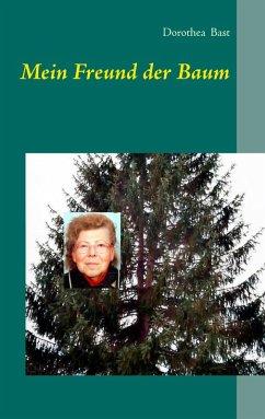 Mein Freund der Baum (eBook, ePUB) - Bast, Dorothea