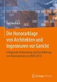 Die Honorarklage von Architekten und Ingenieuren vor Gericht (eBook, PDF)