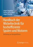 Handbuch der Wickeltechnik für hocheffiziente Spulen und Motoren (eBook, PDF)