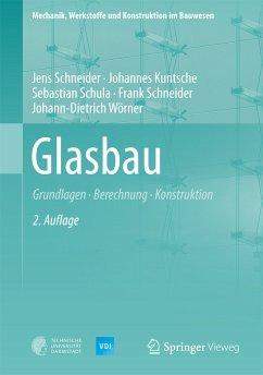 Glasbau (eBook, PDF) - Kuntsche, Johannes; Schneider, Frank; Wörner, Johann-Dietrich; Schneider, Jens; Schula, Sebastian