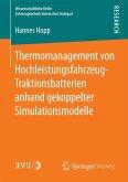 Thermomanagement von Hochleistungsfahrzeug-Traktionsbatterien anhand gekoppelter Simulationsmodelle (eBook, PDF)
