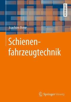 Schienenfahrzeugtechnik (eBook, PDF) - Ihme, Joachim