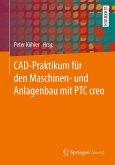 CAD-Praktikum für den Maschinen- und Anlagenbau mit PTC Creo (eBook, PDF)