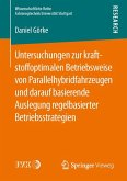 Untersuchungen zur kraftstoffoptimalen Betriebsweise von Parallelhybridfahrzeugen und darauf basierende Auslegung regelbasierter Betriebsstrategien (eBook, PDF)