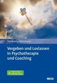 Vergeben und Loslassen in Psychotherapie und Coaching