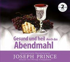Gesund und heil durch das Abendmahl, 2 Audio-CDs - Prince, Joseph