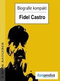 Biografie kompakt - Fidel Castro (eBook, ePUB)