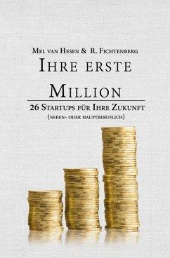 Ihre erste Million (eBook, ePUB) - Fichtenberg, R.; Hesen, Mel van