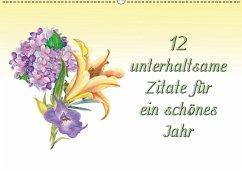 9783665562847 - Kirsch, Gunter: 12 unterhaltsame Zitate für ein schönes Jahr (Wandkalender 2017 DIN A2 quer) - Buch