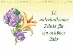 9783665562854 - Kirsch, Gunter: 12 unterhaltsame Zitate für ein schönes Jahr (Tischkalender 2017 DIN A5 quer) - کتاب