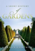A Short History of Gardens (eBook, ePUB)