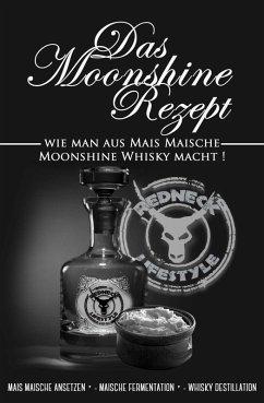 Das Moonshine Rezept (eBook, ePUB) - Lifestyle, Redneck