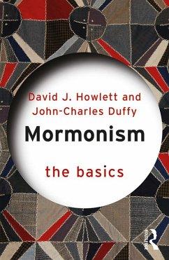 Mormonism: The Basics (eBook, ePUB) - Duffy, John Charles; Howlett, David J