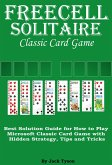 Freecell Solitaire Classic Card Games: Best Solution Guide for How to Play Microsoft Classic Card Game with Hidden Strategy, Tips and Tricks (eBook, ePUB)