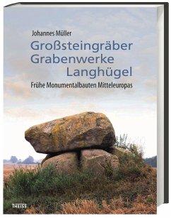 Großsteingräber, Grabenwerke, Langhügel - Müller, Johannes
