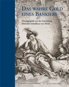 Das wahre Gold eines Bankiers - Matile, Michael