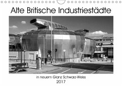 9783665563141 - Hallweger, Christian: Alte Britische Industriestädte in neuem Glanz Schwarz-Weiss (Wandkalender 2017 DIN A4 quer) - Könyv