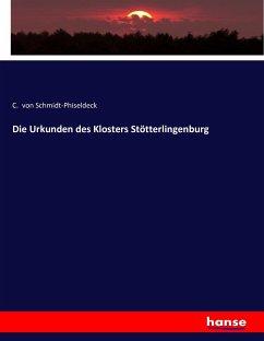 Die Urkunden des Klosters Stötterlingenburg