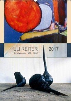 9783665563066 - Reiter, Uli: Uli Reiter - Arbeiten von 1982 bis 1992 (Wandkalender 2017 DIN A2 hoch) - Knyga