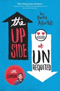 The Upside of Unrequited (eBook, ePUB) - Albertalli, Becky