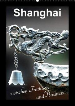 9783665563363 - Schwarze, Nina: Shanghai zwischen Tradition und Business (Wandkalender 2017 DIN A2 hoch) - كتاب