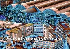 9783665563738 - Kalkhof, Joachim: Frankfurt künstlerisch (Wandkalender 2017 DIN A3 quer) - Buch