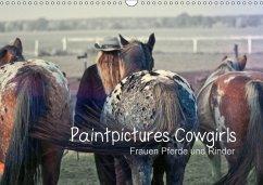 9783665563851 - Bilderwelten, Paintpictues: Paintpictures Cowgirls - Frauen, Pferde und Rinder (Wandkalender 2017 DIN A3 quer) - کتاب